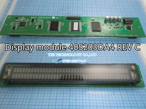 New and original 40S203DA4  fluorescent display module  40S203DA4 REV C MODULE  40S203DA4 REV F