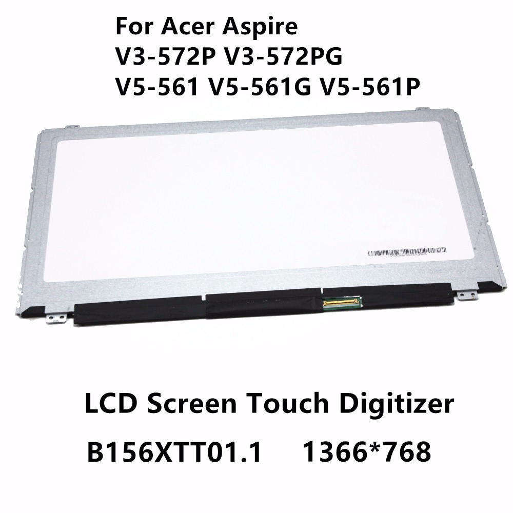 15.6'' Laptop LCD Screen Display Touch Digitizer Glass Panel B156XTT01.1 For Acer Aspire V3-572P V3-572PG V5-561 V5-561G V5-561P new 15 6 inch for acer v5 561p laptop led lcd touch screen panel assembly display 1366x768