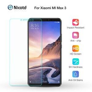 Image 1 - Закаленное стекло Nicotd для Xiaomi Mi MAX 3, защита экрана 9H 2.5D, Защитное стекло для телефона Xiaomi Mi MAX 2 1, пленка mimax