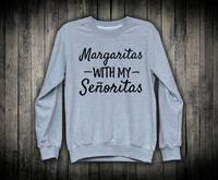 Margaritas Sweatshirt Bachelorette Party Cinco De Mayo Trinken Margaritas Grau Sweatshirt-E526