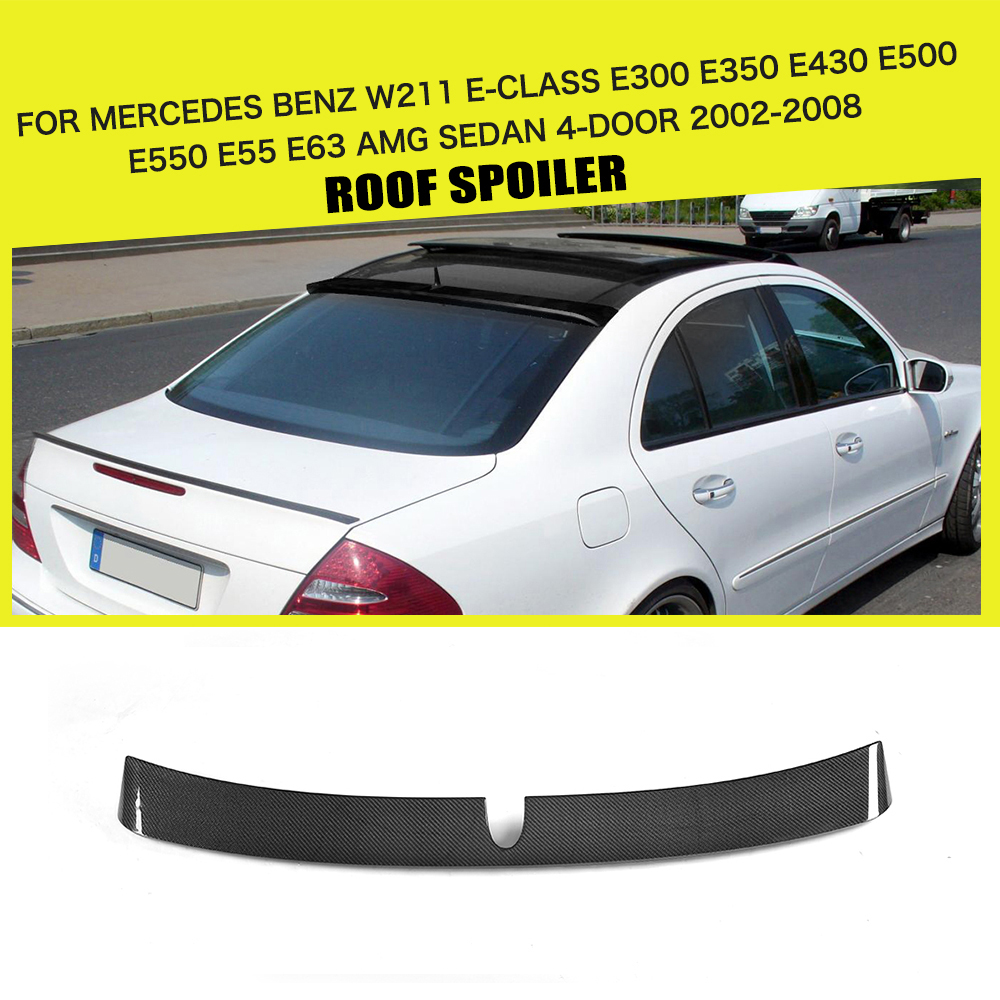 Carbon Fiber Rear Roof Spoiler Car Wing Lip For Mercedes Benz W211 E Class E300 E350 E430 E500 E55 E63 AMG Sedan 4 Door 02-08 hot car abs chrome carbon fiber rear door wing tail spoiler frame plate trim for honda civic 10th sedan 2016 2017 2018 1pcs