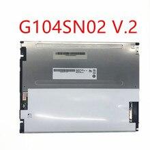 Peut fournir une vidéo de test, garantie 90 jours G104SN02 V.2 G104SN02 V2