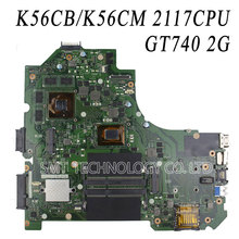 K56CM K56CB K56C материнская плата для ASUS VivoBook процессор Celeron 2117U GeForce GT 740 м с 2 ГБ DDR3 100% тестирование