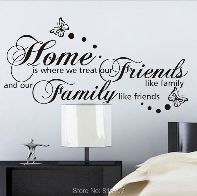 Home Is Where You Treat Friends Like Family And Family Like Friends
