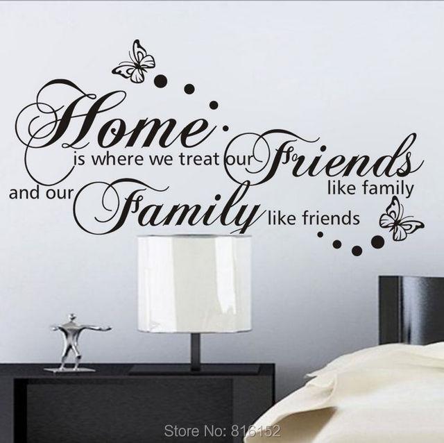 Zuhause Ist, Wo Sie Behandeln Freunde Wie Familie Und Familie Wie Freunde  Große Wandtattoo Quote