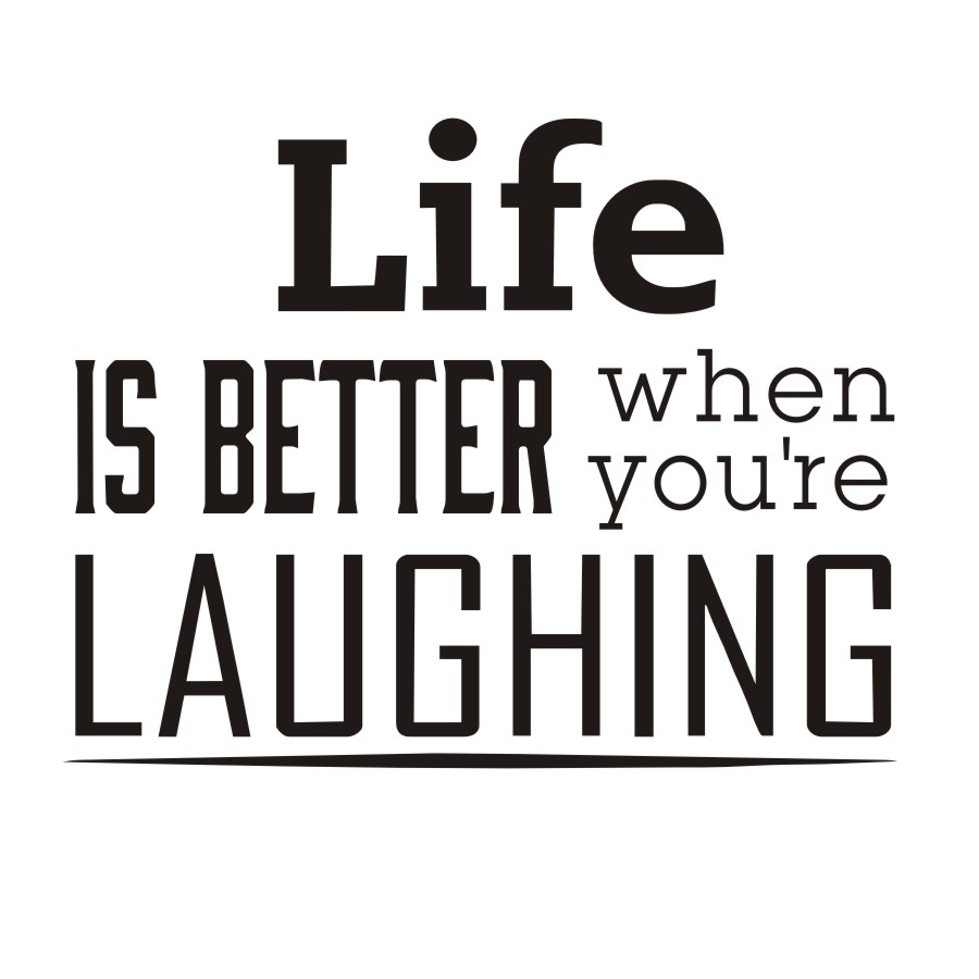 Life Quotes Life Is Better When You Re Laughing Vinyl Wall Lettering