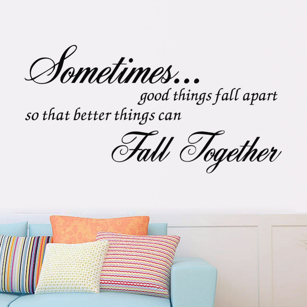 Sometimes Good Things Fall Apart Quote And Saying Vinyl