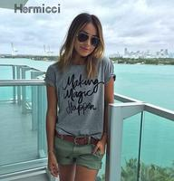 Letter Print Women T Shirt Making Magic Happen Short Sleeve Solid Grey Color Tee Summer Fashion