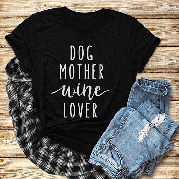 Собака мать вина любовника футболка унисекс футболка смешная собака Цитата футболки Для женщин футболка одежда для собак Топы 90 s женские м...