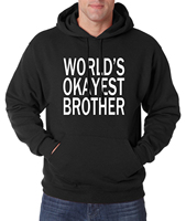 for brother hoodies World's Okayest Brother Funny Men Sweatshirts 2016 autumn winter warm fleece hoodie fashion brand clothing