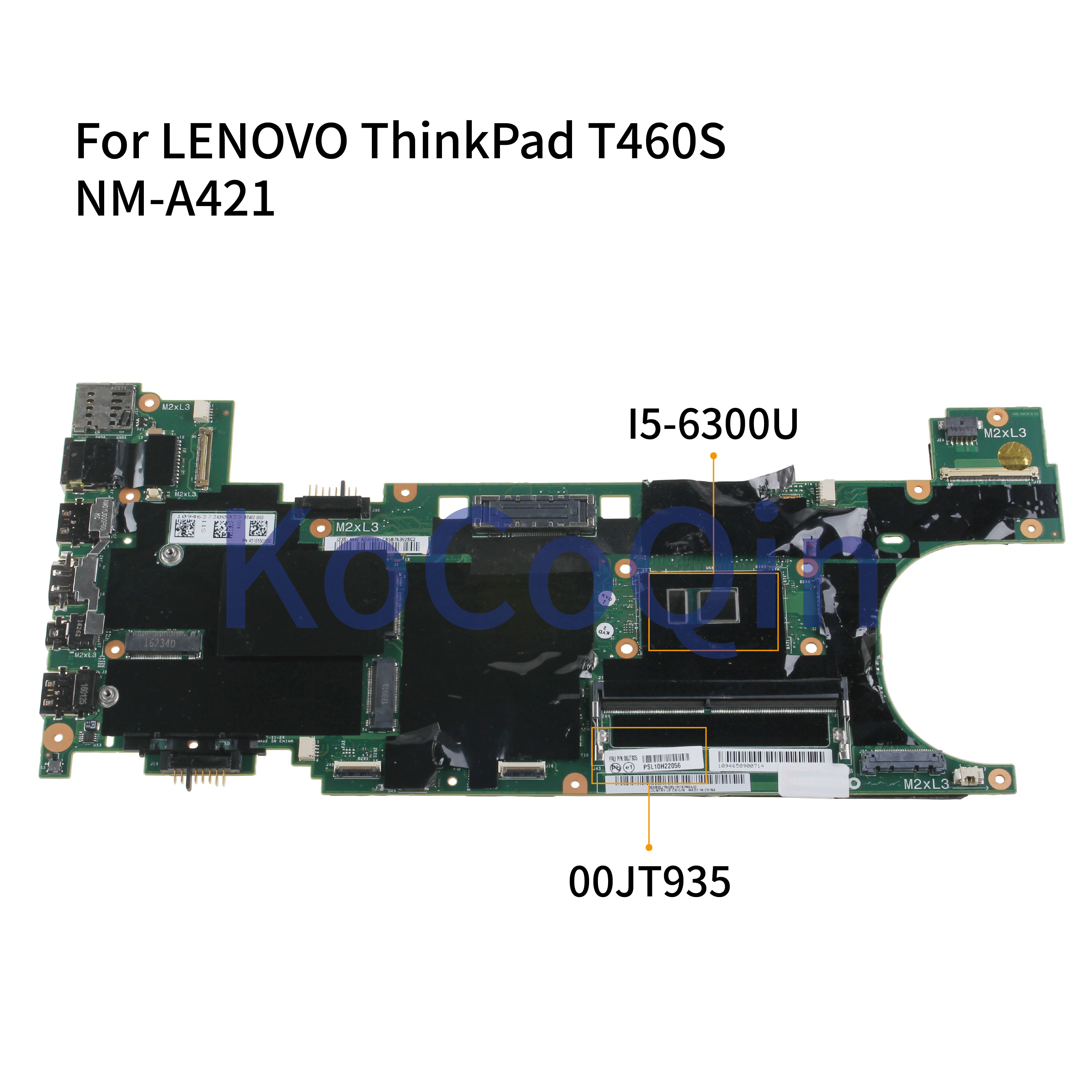 KoCoQin Laptop motherboard For LENOVO ThinkPad T460S Core  I5 6300U 4GB Mainboard 00JT935 NM A421 SR2F0 Laptop Motherboard     - title=