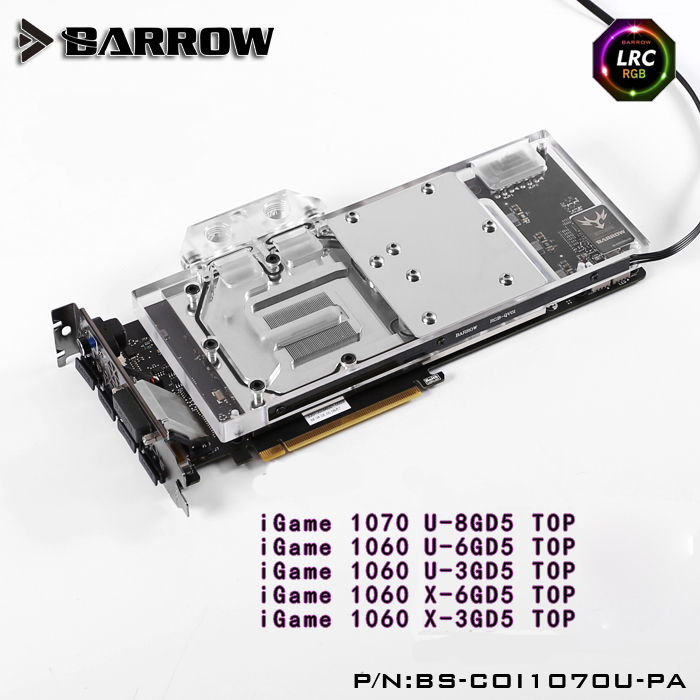 Barrow LRC RGB v1/v2 Full Cover Graphics Card Water Cooling Block BS-COI1070U-PA for COLORFUL iGame1070/1060 top 4pin mgt8012yr w20 graphics card fan vga cooler for xfx gts250 gs 250x ydf5 gts260 video card cooling