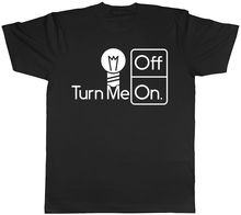 Turn Me On and Off Light Bulb Energy Mens Womens Ladies Unisex T-Shirt MenS T-Shirts Summer Style Fashion Swag Men T Shirts.