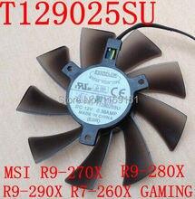 Free Shipping T129025SU MSI R9-290X R9- 280X R9-270X R7-260X GAMING graphics card fan