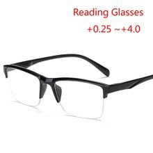Полуоправа очки для чтения Анти-усталость считыватель увеличительная линза для очков+ 0,5+ 0,75+ 1,0+ 1,25+ 1,75+ 2,0+ 2,25+ 2,75+ 3,25+ 4,0