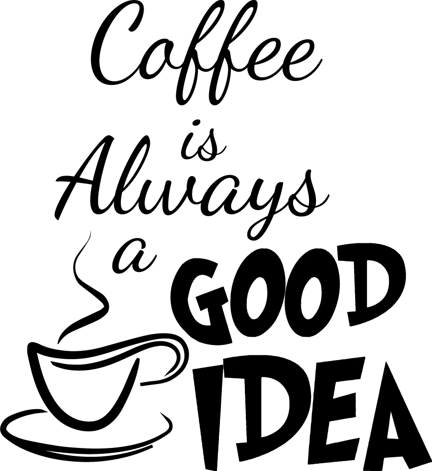 Coffee is Always a Good Idea Decor vinyl wall decal quote ...