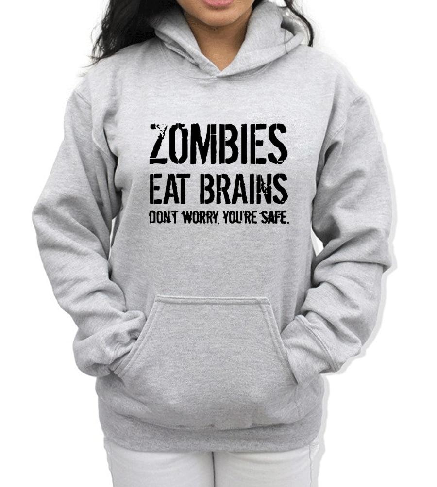 Zombies Eat Brains Crazy Print Hip Hop Streetwear Hoodies 2019 Spring Winter Sweatshirt Fleece Brand Harajuku Women's Sportswear