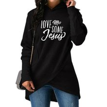 High Quality Large Size 2018 New Fashion Faith Print Kawaii Sweatshirt Love Me Some Jesus Crossover Hoodie