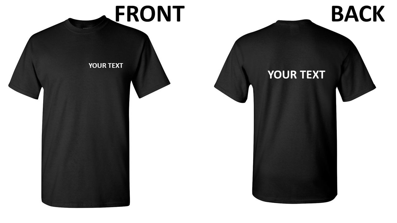 Design your own t-shirt front and back - Customized Personalized T Shirt Your Text Business Name Own Text Any Font Shirt T Shirt