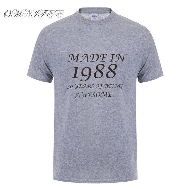 1bbe62ec 2018 New Fashion Made in 1988 30 Years Of Being Awesome T Shirt Short  Sleeve Funny