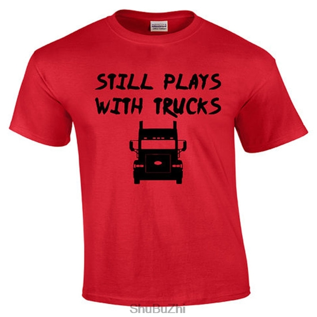 d7a9bf5d0 Still Plays With Trucks | Trucker T-shirt | Truck Driver T-shirts Funny men  cotton Trucker Tee Shirts Truckers Clothing