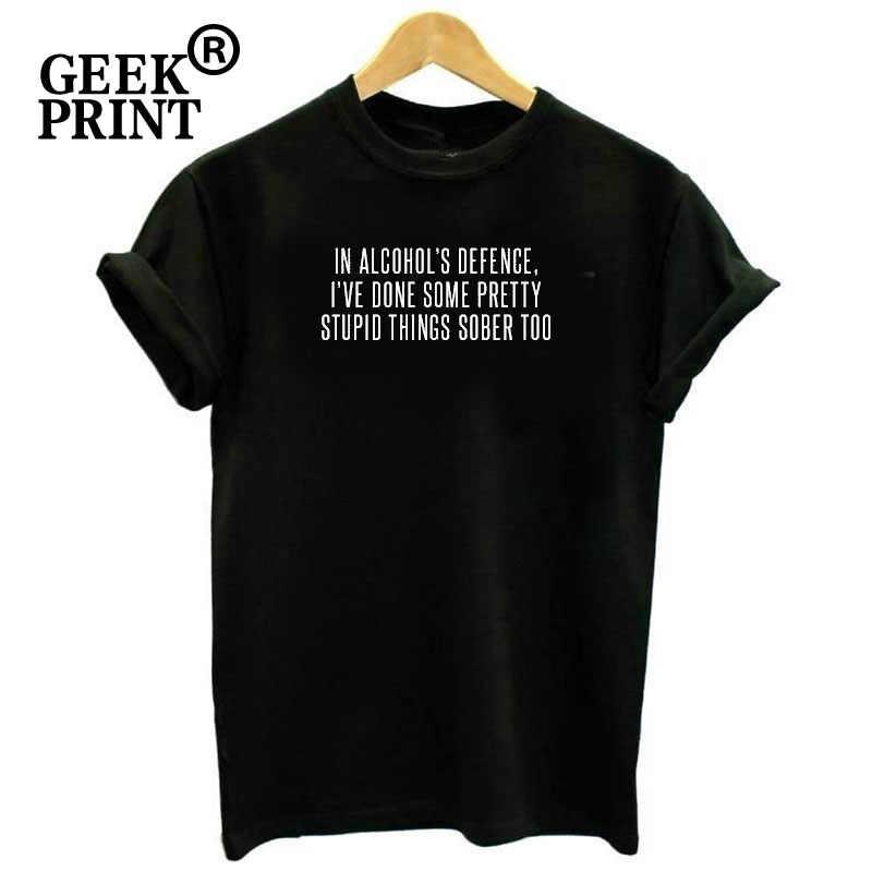Atasan Wanita Di Alcohol's Pertahanan, I've Dilakukan Cukup Hal Bodoh Mabuk Juga Gin T Shirt TOP Tees Dropshipping