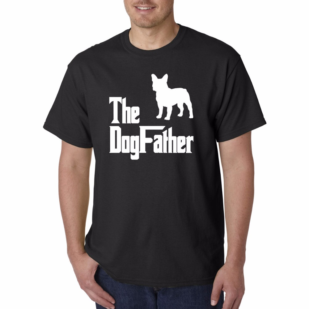 2018 New Fashion Cotton Men T-shirt High Quality The Dogfather - French Bulldog Pet Gift For Men Husband Dad Casual T Shirt