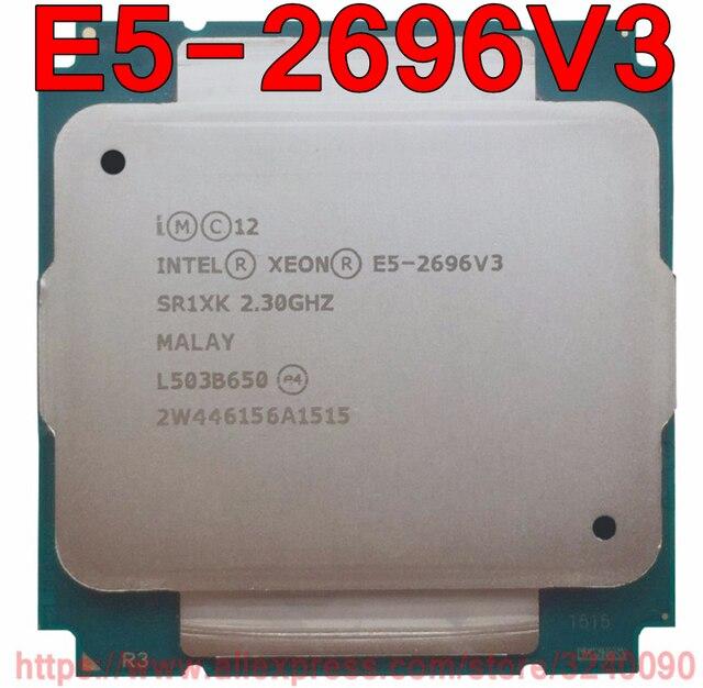 Intel Xeon Процессор E5-2696V3 SR1XK 2,3 ГГц 18-ядер 45 м LGA2011-3 E5-2696 V3 процессор E5 2696V3 Бесплатная доставка E5 2696 V3