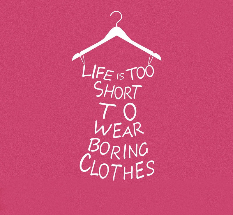 Life Is Too Short To Wear Boring Cloth Quote Wall Stickers Creative