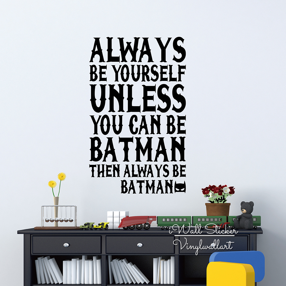 Always Be Batman Quote Wall Sticker Baby Nursery Quotes Wall Decal Children  Wall Quotes Kids Room Easy Wall Art Cut Vinyl Q192 In Wall Stickers From  Home ...