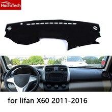 HochiTech para lifan X60 2011-2016 dashboard mat Cojín Pad Photophobism almohadilla Protectora Sombra car styling accesorios