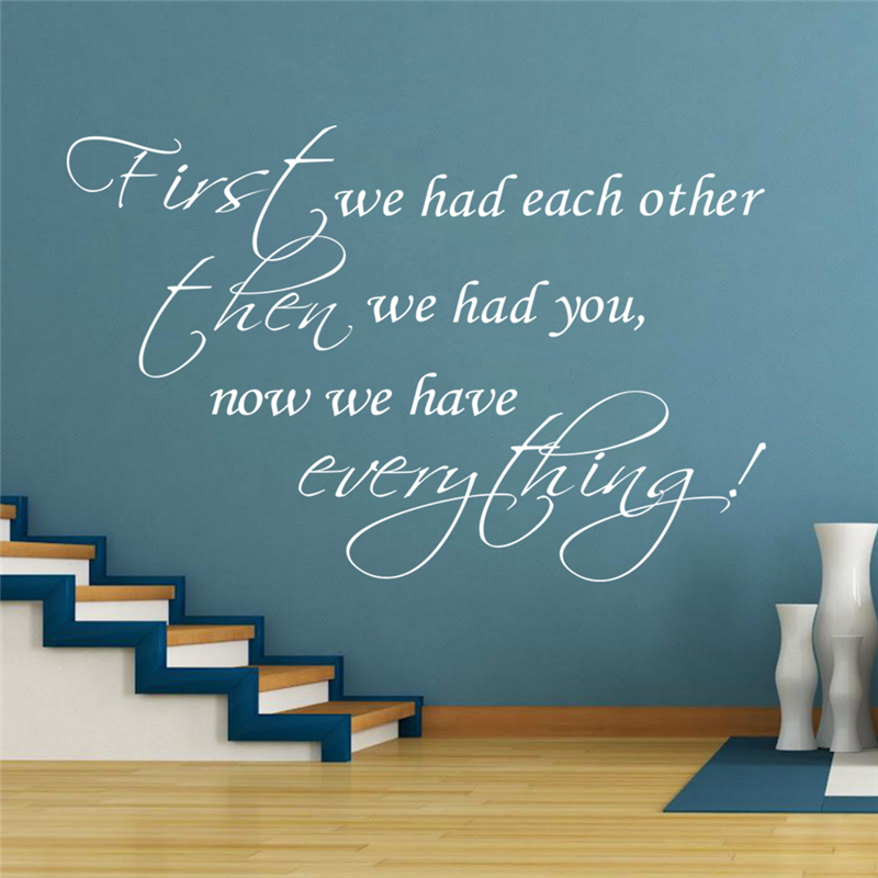 * first we had each other now we have everything inspirational wall stickers living room bedroom english quotes home decoration