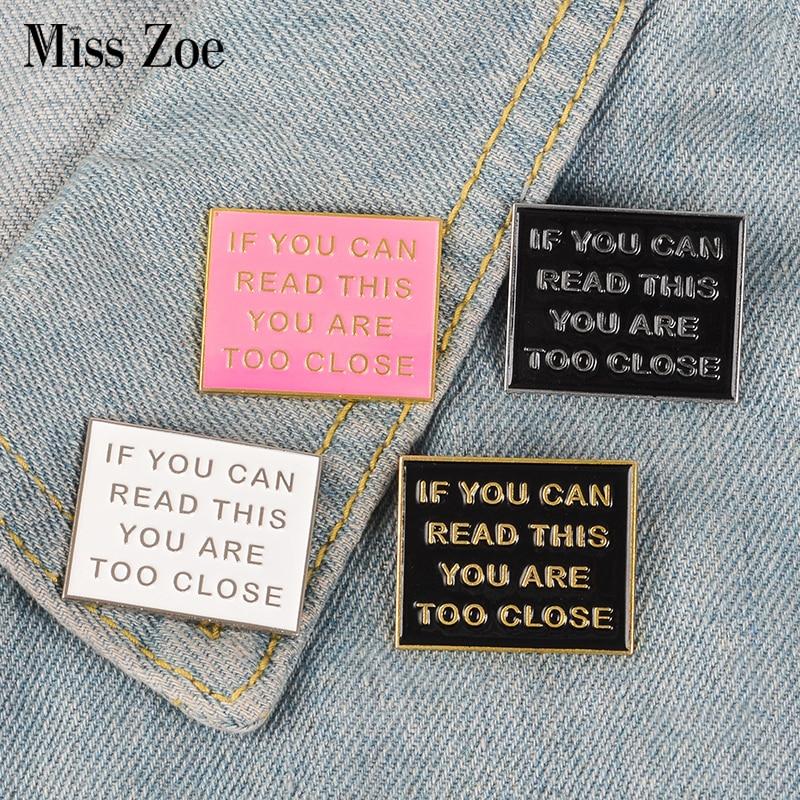 Fun enamel pin TOO CLOSE badge brooch Black White Pink Board Lapel pin Denim Jeans shirt bag Cartoon Jewelry Gift for friends 1