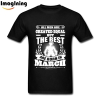 100 Cotton Round Neck All Men Created Equal But The Best Born In March Photo Tee