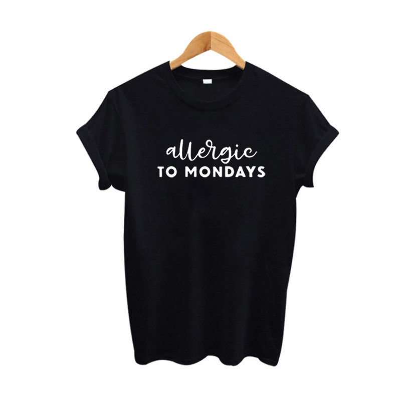 Letter Tee Shirt Femme Allergic To Mondays Slogan T-shirt Lazy Sayings Funny T Shirts Women's Cotton Tshirt Black White Hipster