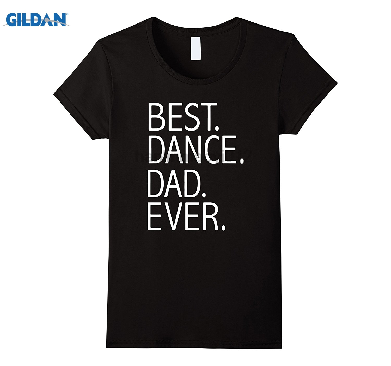 GILDAN Best Dance Dad Ever Funny - Daddy Fathers Day Gift Shirt glasses Womens T-shirt ...