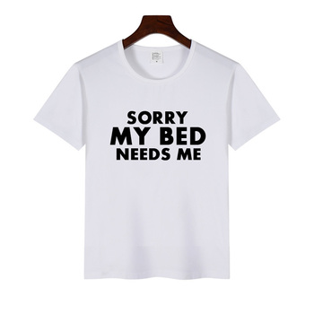 Men or Women T-Shirt Print Text Sorry My Bed Needs Me Casual Short Sleeve Funny T Shirts image