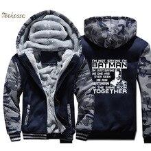 Super Hero Im Not Saying Batman Hoodies Men Funny Sweatshirts Coats Winter Thick Fleece Warm Zipper Printed Jackets Mens