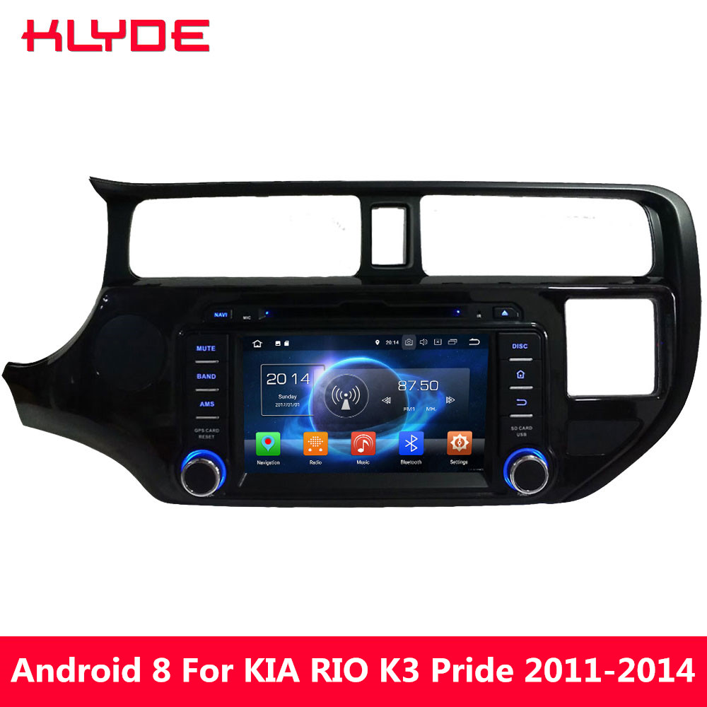 KLYDE Octa Core 4G WIFI Android 8.0 7.1 6.0 4GB RAM 32GB ROM Car DVD Multimedia Player For KIA RIO K3 Pride 2011 2012 2013 2014 цена