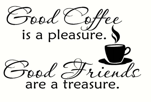 Free Shipping :Good Coffee is a pleasure Good Friends are a treasure Wall Vinyl Saying Quote ...