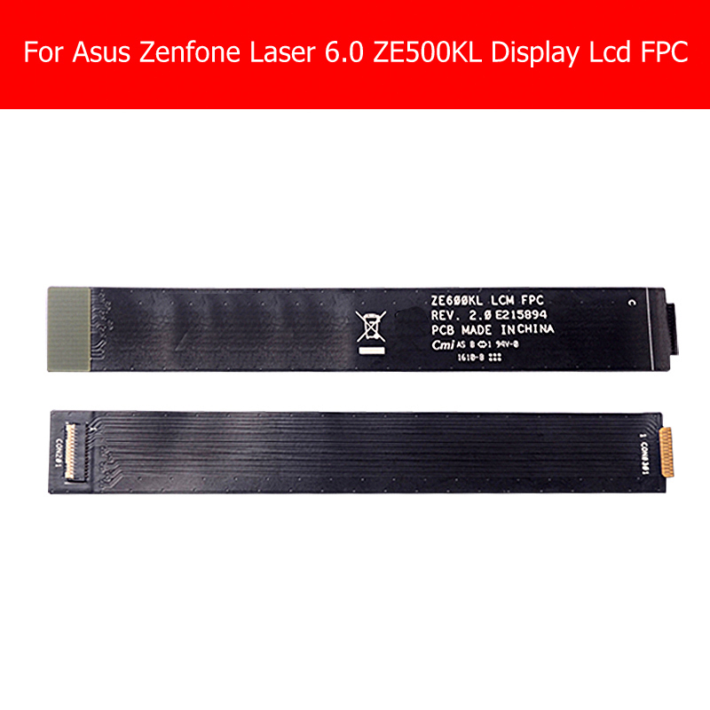 Geniune LCD Display Extend Test Flex Cable for Asus Zenfone Laser 6.0 ZE600KL Z011D_LCM_FPC REV 2.0 LCD Screen flex cable parts