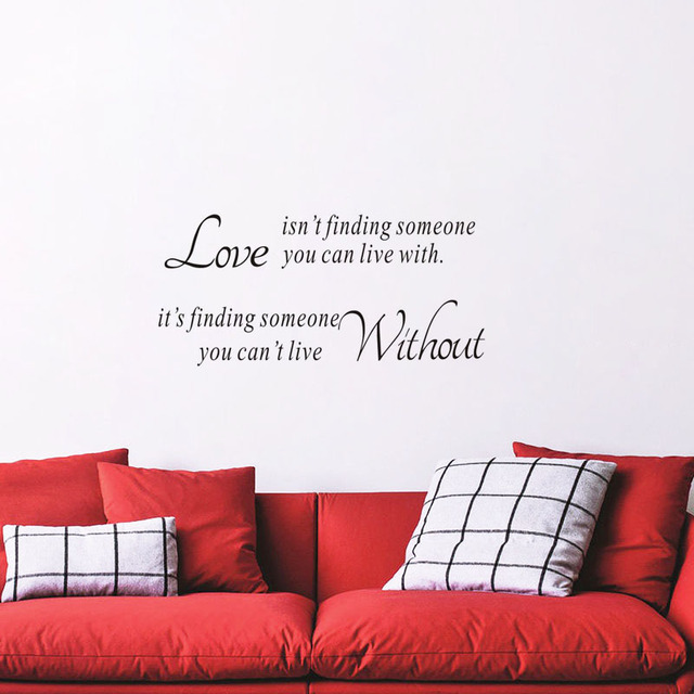 Inspiring wall stickers quote love isnt finding someone you can live with vinyl walls