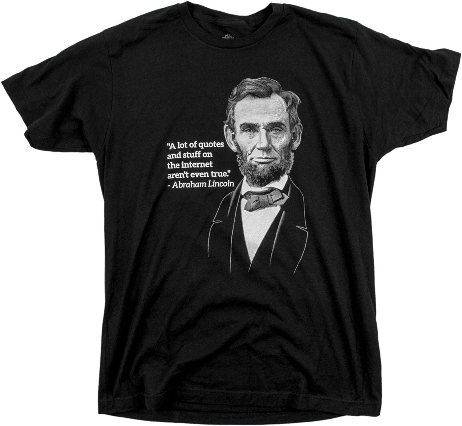 2019 Fashion Summer Style Internet Quotes aren't True - Abe Lincoln | Funny Random Reddit Unisex T-shirt Tee shirt image