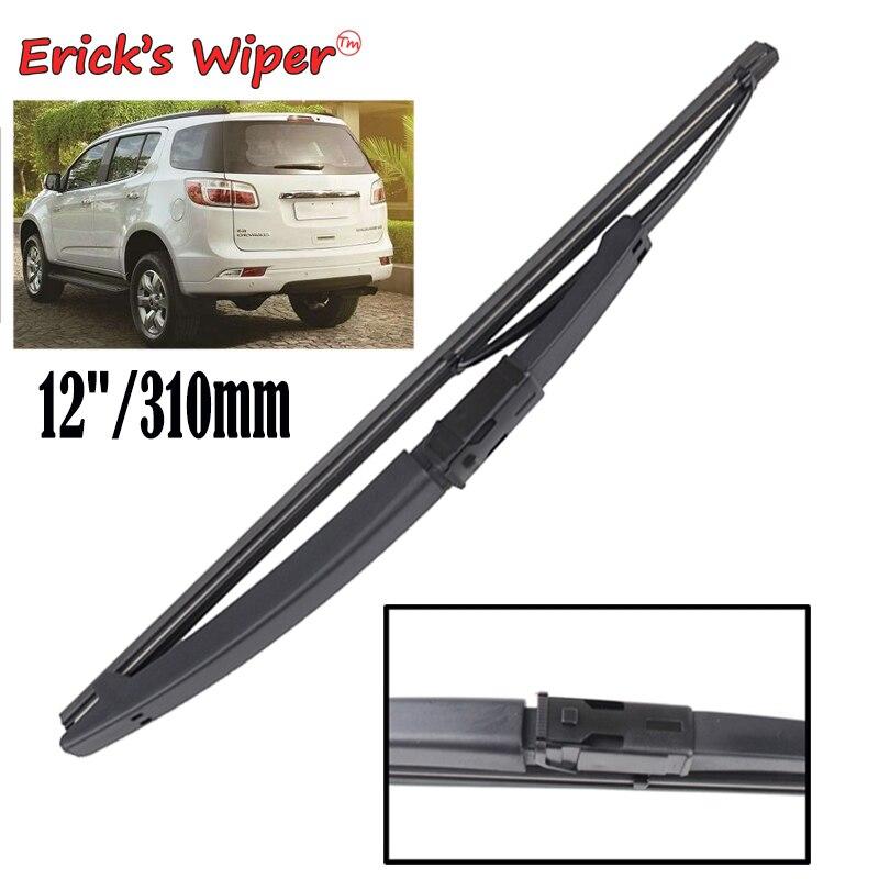 Erick S Wiper 12 Rear Wiper Blade For Chevrolet Trailblazer 2012 Windshield Windscreen Rear Window 2013 2014 2015 2016 2017 Windscreen Wipers Aliexpress