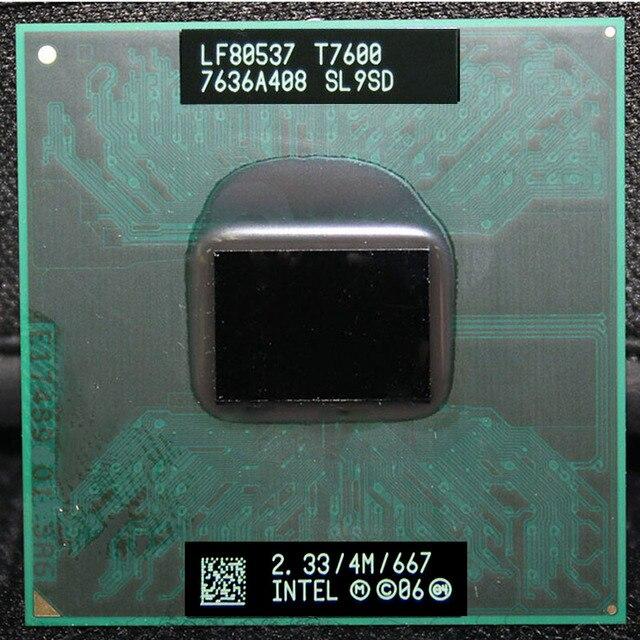 CPU laptop Core 2 Duo T7600 CPU 6M Cache/2.3GHz/667/Dual-Core Socket 478 PGA Laptop processor forGM45 PM45