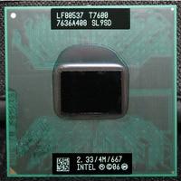 CPU laptop Core 2 Duo T7600 PROCESOR 6 M Cache/2.3 GHz/667/Dual-Core Socket 478 PGA procesora Laptopa forGM45 PM45