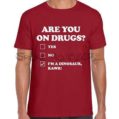 ARE YOU ON DRUGS FUNNY PRINTED MENS T SHIRT DINOSAUR NOVELTY PRINT ...