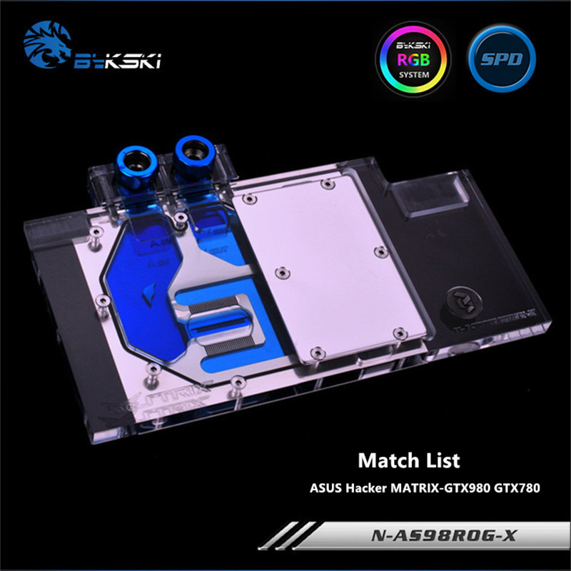 Bykski couverture complète GPU bloc d'eau pour ASUS Hacker MATRIX-GTX980 GTX780 carte graphique N-AS98ROG-X