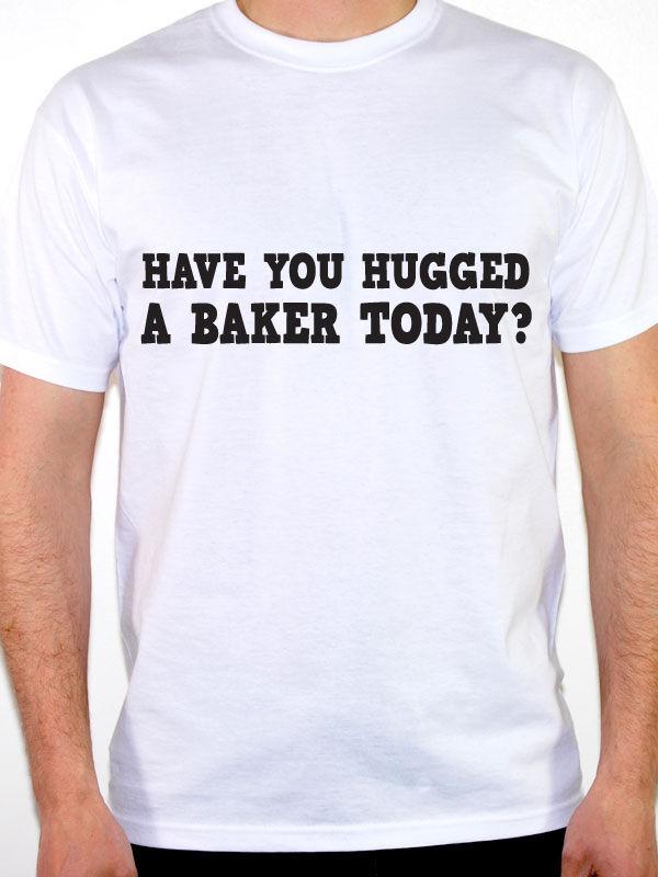 T Shirt Shop Online Crew Neck Men Short-Sleeve Best Friend Have You Hugged A Baker Today? Bread Cook Shirts