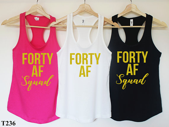 Personalized NUMBER Forty AF 40th 30th Birthday Party Tank Tops Tees Squad Bachelorette T Shirts Favors Gifts